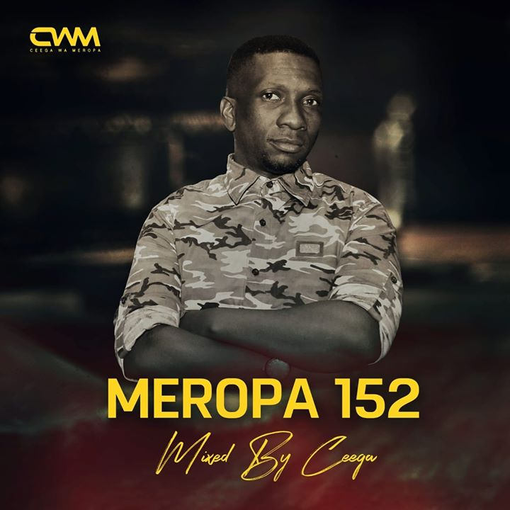 download - Ceega Wa Meropa - Meropa 152 (100% Local)