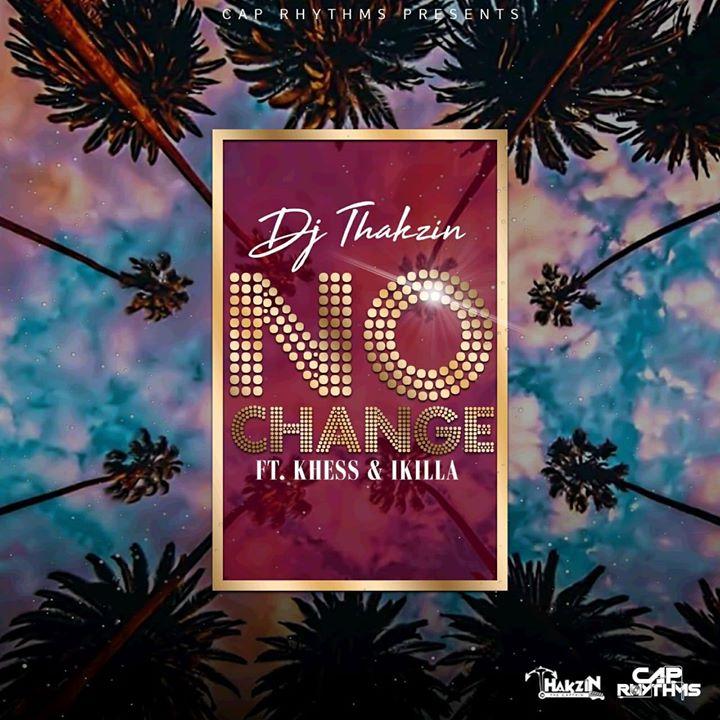 DJ Thakzin No Change ft. Khess & IKilla