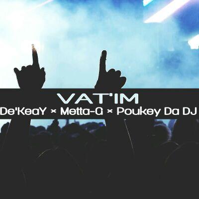 De'KeaY Vat'im (Amapiano Mix) Ft. Metta-G & Poukey Da DJ