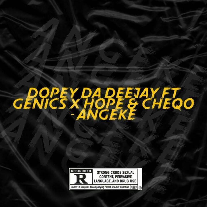 Dopey Da Deejay Angeke (Vocal Mix) Ft. Genics, Hope & CheQo