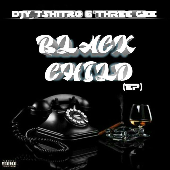 Djy Tshitro & Three Gee Black Child