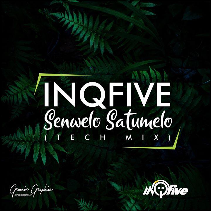 InQfive Senwelo Satumelo (Tech Mix)